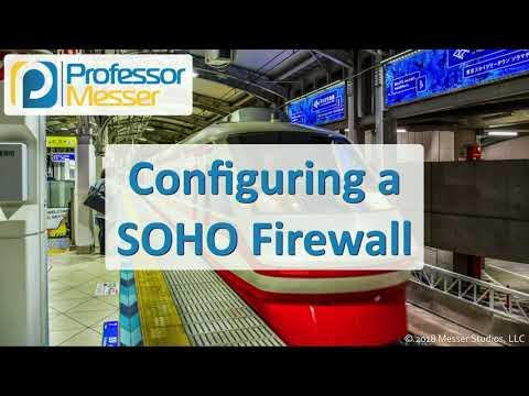 Configuring a SOHO Firewall - CompTIA A+ 220-1001 - 2.3