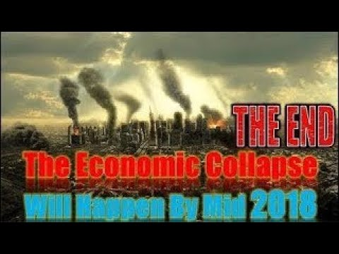 The Economic Collapse Will Happen By Mid 2018 Financial Analyst Bets His Blog