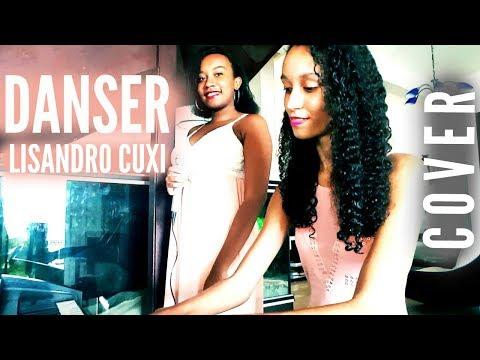 Lisandro Cuxi - Danser [COVER] || MusicalGirls