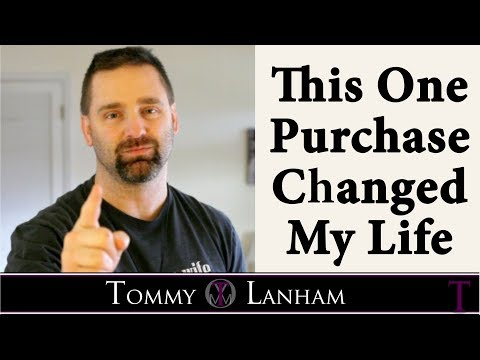 Tommy Lanham, This One Purchase Changed My Life