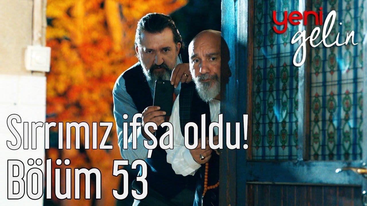 Yeni Gelin 53. Bölüm (Sezon Finali) - Sırrımız İfşa Oldu!