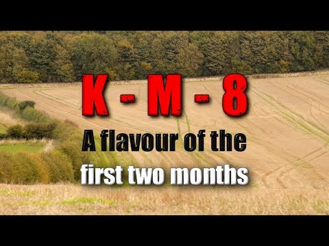 KM8: The First Two Months