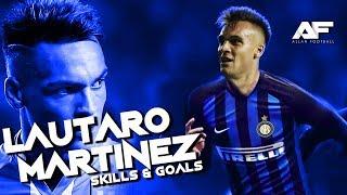 Lautaro Martínez 2018 • Welcome to Inter Milano • Amazing Skills & Goals • HD