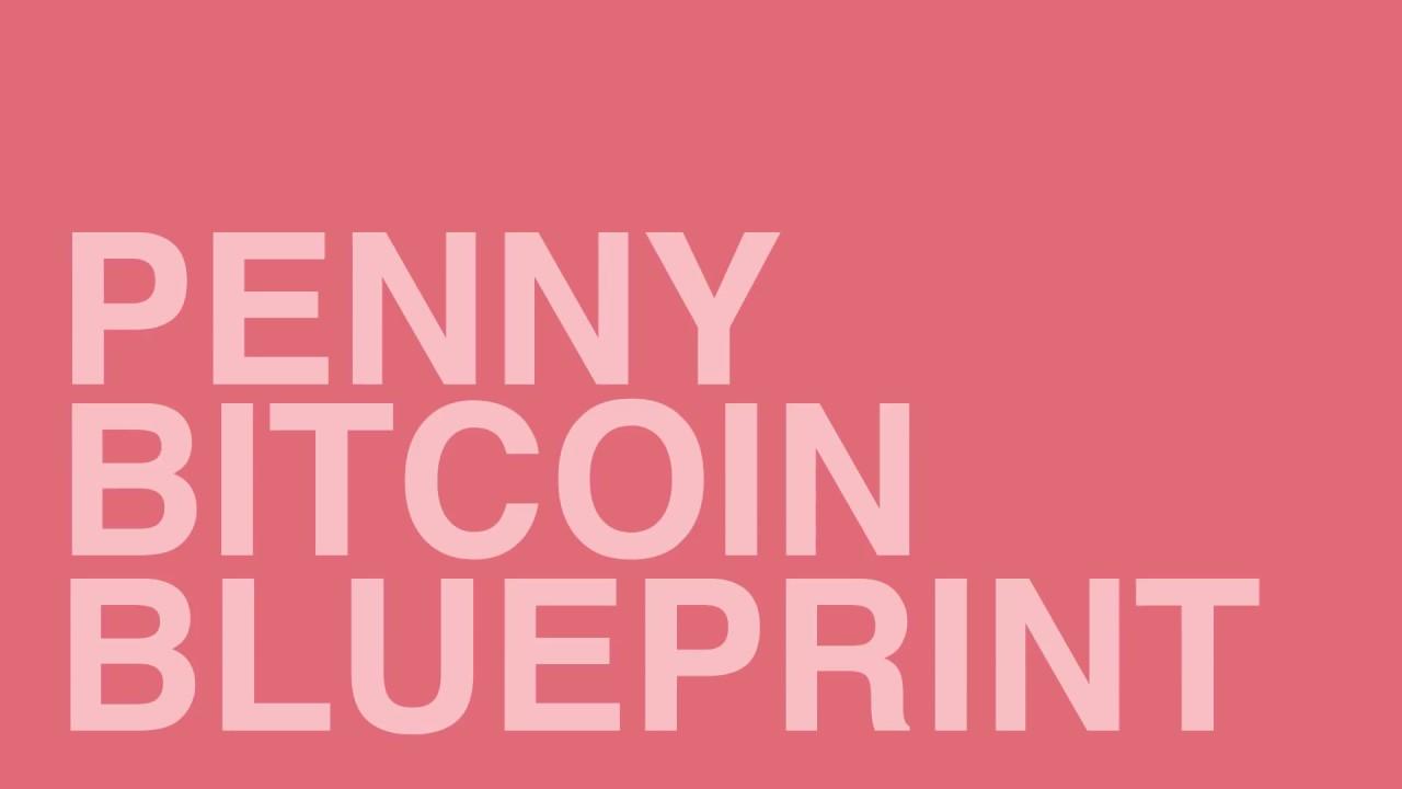 Penny bitcoin blueprint youtube malvernweather Choice Image