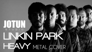 Linkin Park - Heavy  Rock Metal Cover  By Jotun Studio