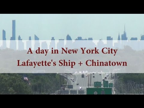 New York City - Lafayette's Ship and Chinatown (DITL)
