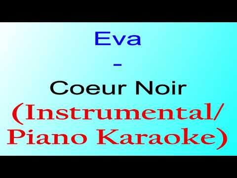 Eva – Coeur Noir (Instrumental/Karaoke Piano)