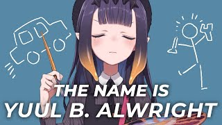 【DRAWING】 The Name is Yuul B. Alwright