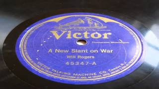 A New Slant On War - Will Rogers (Victor)