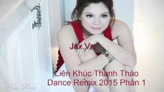 Liên Khúc Thanh Thảo Dance Remix 2015 Phần 1