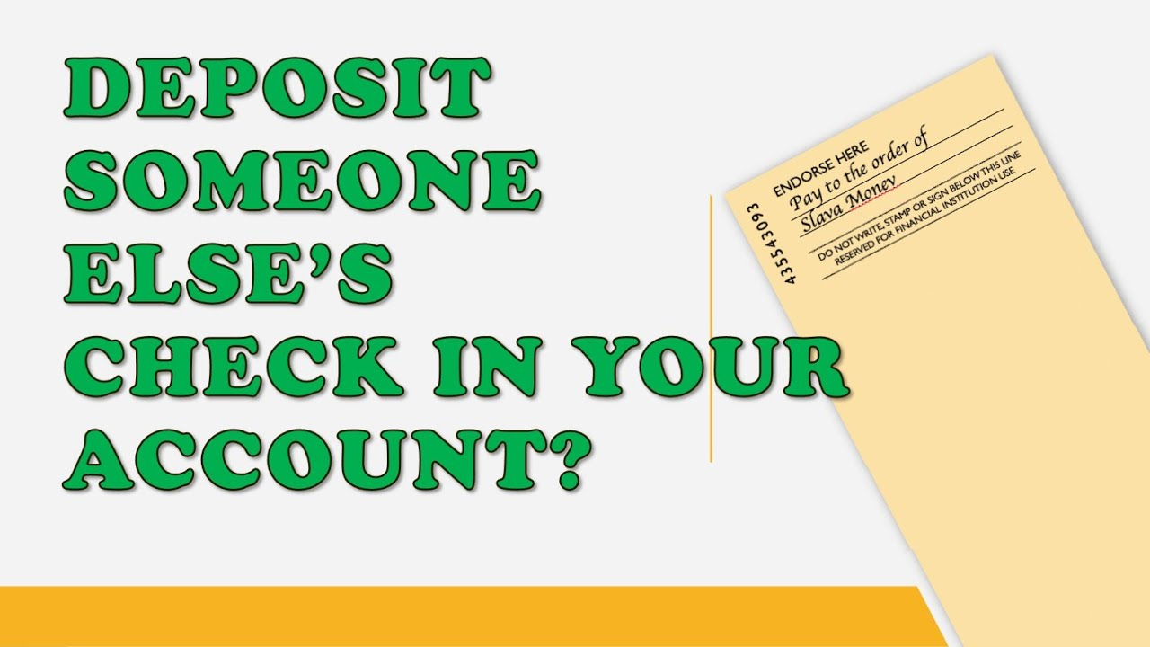 Can you deposit someone else's check in your account?