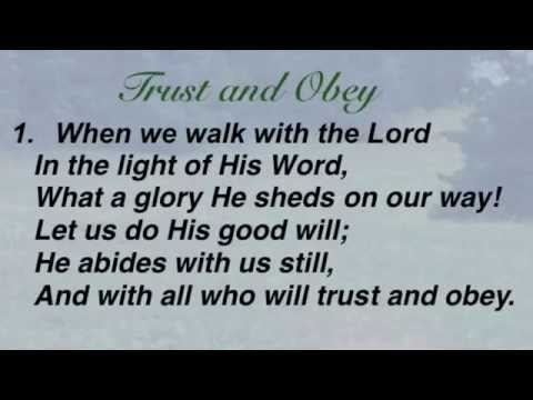 Trust And Obey (Baptist Hymnal #447)