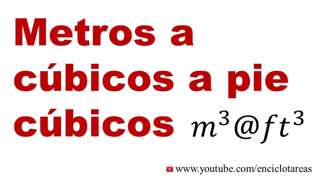 Convertir Metros Cúbicos A Pies Cúbicos M A Ft Youtube