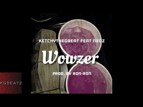 KetchyTheGreat ft. N8DZ - Wowzer [Prod. By Ron-Ron] [New 2016]