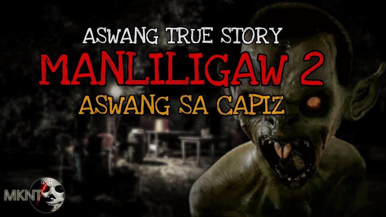 MANLILIGAW 2 | Aswang sa Capiz | TRUE STORY