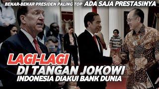 BANK DUNIA MENGAKUI    Ada Saja Prestasi Indonesia Di Tangan Presiden Jokowi