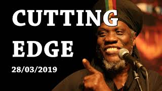 MUTABARUKA CUTTING EDGE 28/03/2019
