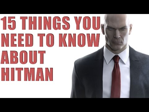 15 Things YOU ABSOLUTELY NEED TO KNOW ABOUT Hitman