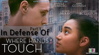 In Defense of 'Where Hands Touch' Part 1 | You Can't Unwatch It