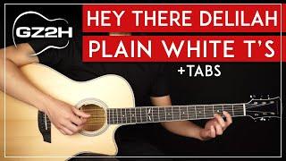 Hey There Delilah Guitar Tutorial Plain White T's Guitar Lesson |Easy Fingerpicking|
