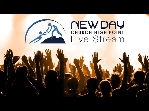 New Day The Church At High Point - Sunday, March 26, 2017 - Dr. James Maloney