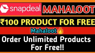 MAHALOOT🔥   Order ₹100 Product For Free   Order Unlimited Free Product  Snapdeal Free Shopping Offer screenshot 3