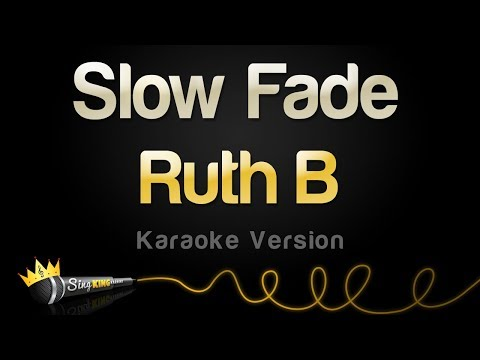Ruth B - Slow Fade (Karaoke Version)