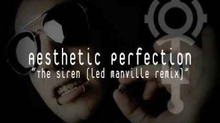 Aesthetic Perfection - The Siren (Led Manville remix)