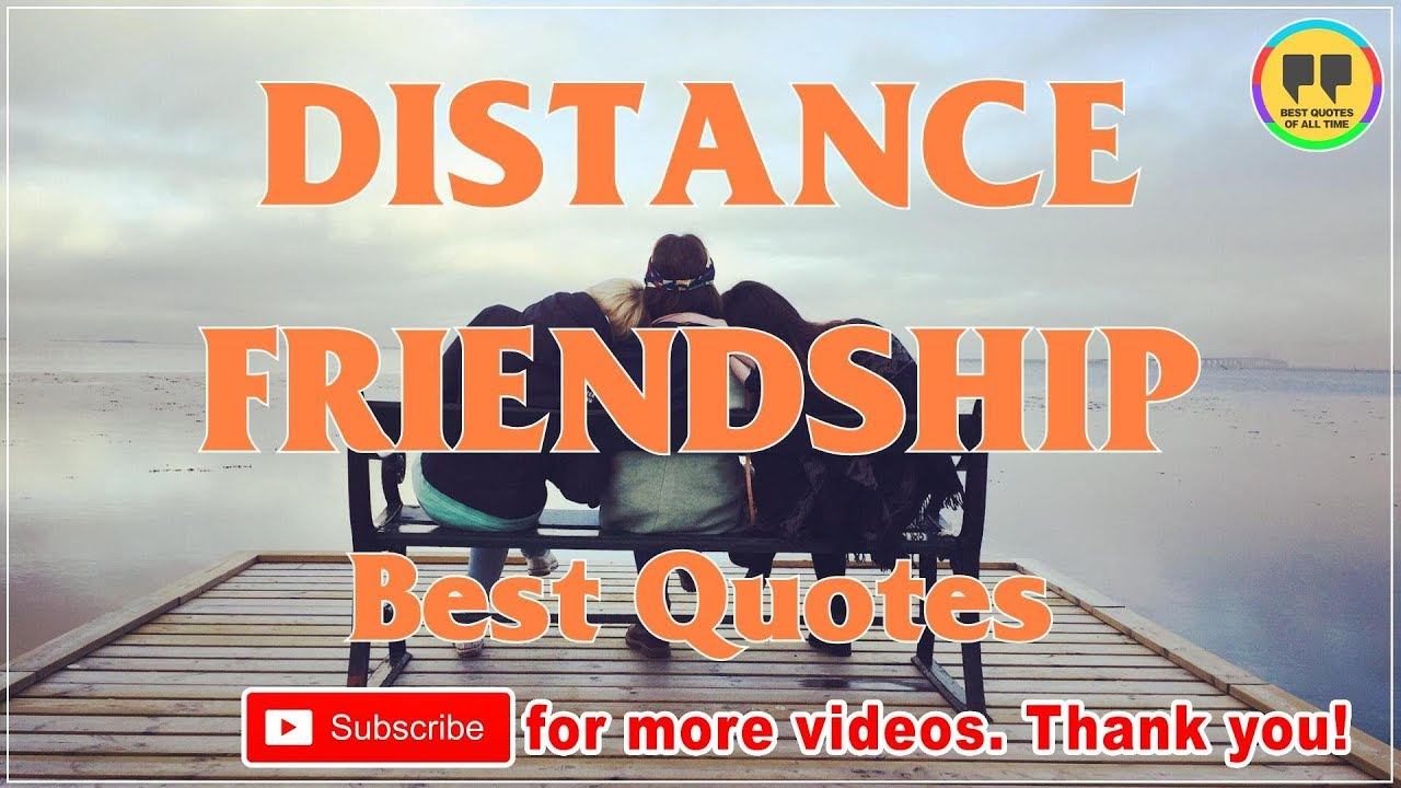 Top 25 Distance Friendship Quotes Best Friendship Quotes Youtube