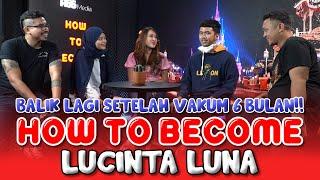 HOW TO BECOME: LUCÏNTA LUNA! Balik Lagi Setelah Vakum 6 Bulan!   GIGA Entertainment
