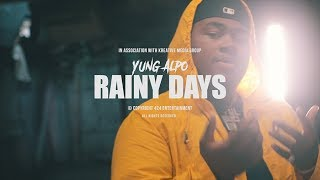 Yung Alpo - Rainy Days (Official Video)