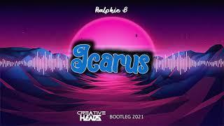 Ralphie B - Icarus (Creative Heads Bootleg 2021)