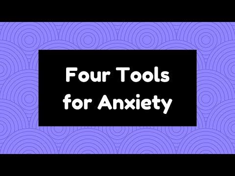 Four Tools for Anxiety