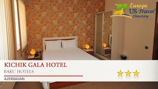 видео Kichik Gala Hotel