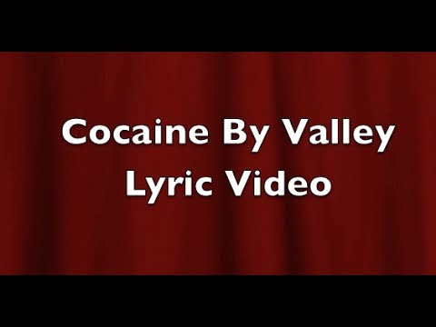 Cocaine By Valley - Fan Made Lyric Video