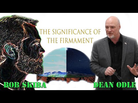 Rob Skiba and Pastor Dean Odle on the significance of the Firmament enclosed flat Earth