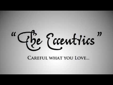 Eccentrics 30-second Teaser