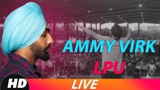 Ammy Virk (Live LPU) | Qismat | Sargun Mehta | Releasing On 21st Sept | Speed Records