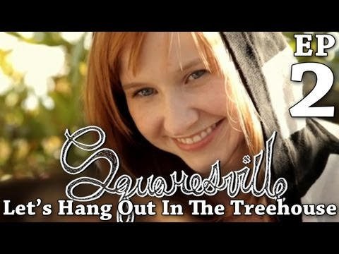 Squaresville  Squaresville Ep. 2 Let's Hang Out In The Treehouse w Mary Kate Wiles & Kylie Sparks