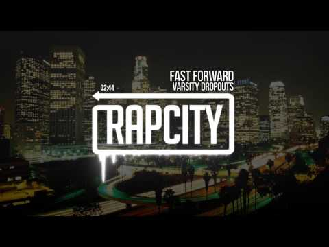 Varsity Dropouts - Fast Forward (Prod Juke Ellington)