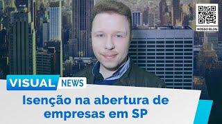 ISENÇÃO DAS TAXAS DE ABERTURA DE EMPRESAS EM SP; E A REABERTURA DO INSS   Visual News (26/08/2020)