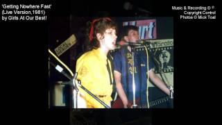 Getting Nowhere Fast by Girls At Our Best! - Live Version 1981