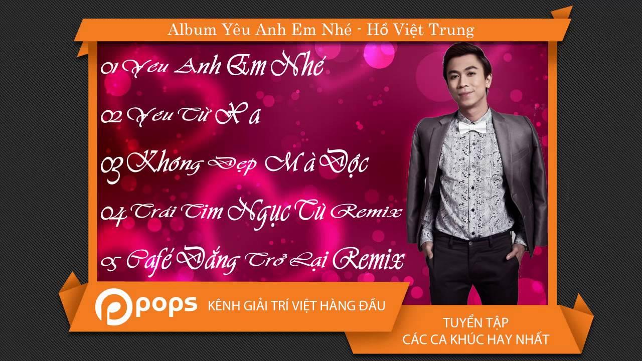 Album Yêu Anh Em Nhé – Hồ Việt Trung [Official]