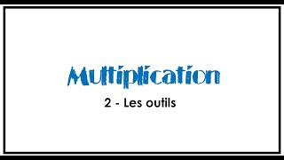 2- Multiplication- Les outils