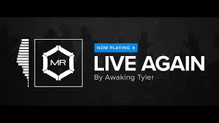Awaking Tyler - Live Again [HD]