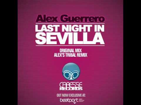 Alex Guerrero - Last Night In Sevilla (Radio Mix)