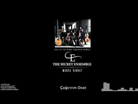 The Secret Ensemble  -  Çağırıram Dost  [Kuşların Çağrısı © 2016 Kalan Müzik ]