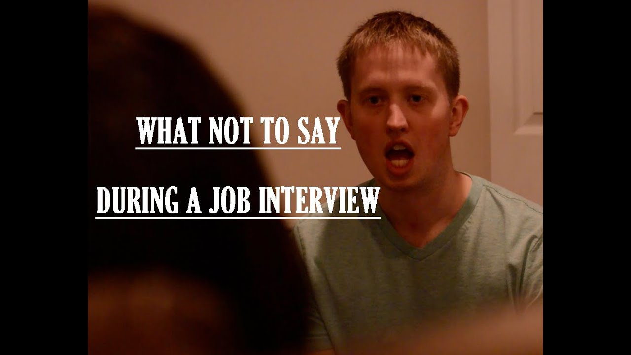 what not to say during a job interview what not to say during a job interview