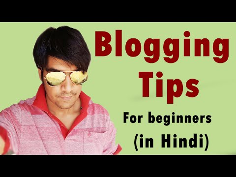Blogging Tips for beginners (in Hindi)