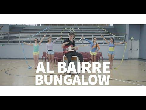 Al Bairre - Bungalow [OFFICIAL MUSIC VIDEO]